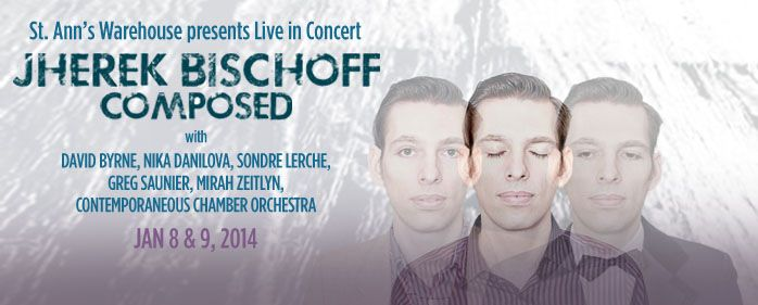 Jherek Bischoff Composed, at St. Ann's Warehouse.